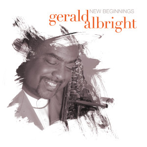 New Beginnings 2006 Gerald Albright