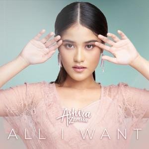 All I Want dari Ashira Zamita
