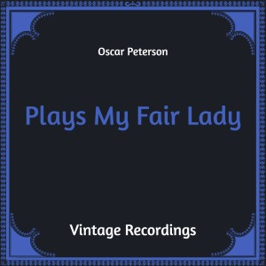 Plays My Fair Lady (Hq Remastered)