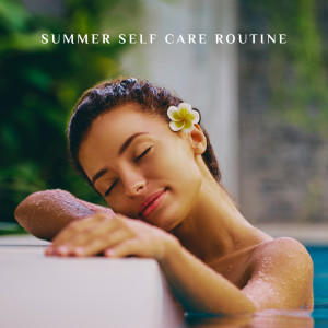 Album Summer Self Care Routine - Energizing Nature Music for Deep Relaxation and Peace from Bath Spa Relaxing Music Zone