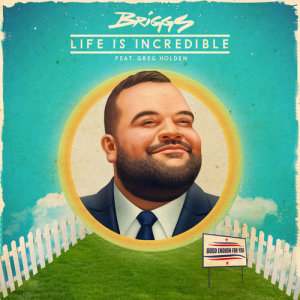 Album Life Is Incredible from Briggs