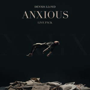 Album Anxious (Live Pack) from Dennis Lloyd