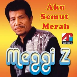 Aku Semut Merah dari Meggi Z