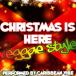 Album Christmas Is Here: Reggae Style from Caribbean Vibe