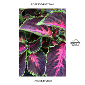 Album Take Me Higher from Rogerseventytwo