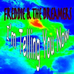 Album I'm Telling You Now from Freddie & The Dreamers