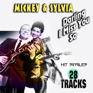 Mickey & Sylvia Darling I Miss You So (Hit Singles)