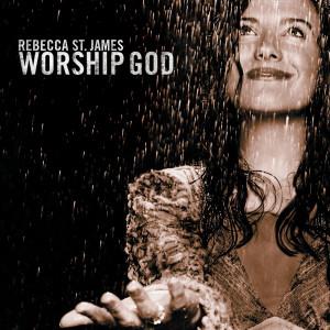 Worship God 2002 Rebecca St. James