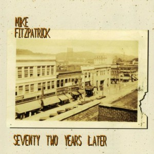 Album Seventy Two Years Later from Mike Fitzpatrick