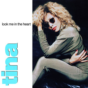 Tina Turner的專輯Look Me in the Heart (The Singles)