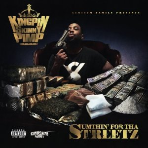 Album Sumthin' for Tha Streetz (Explicit) from Kingpin Skinny Pimp