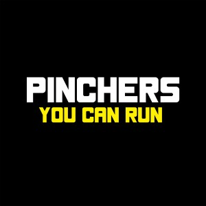 Album You Can Run from Pinchers