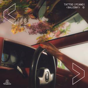 Balcony的專輯Tattoo (Piano Version)