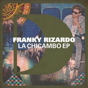 Album La Chicambo EP from Franky Rizardo & Roul and Doors