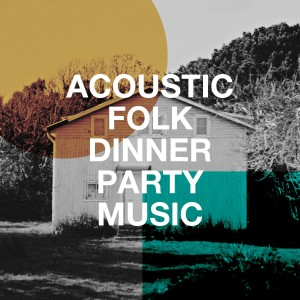 Album Acoustic Folk Dinner Party Music from Acoustic Guitar Songs