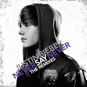 Justin Bieber的專輯Never Say Never - The Remixes
