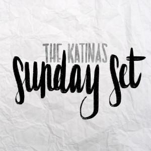 Album Sunday Set from The Katinas