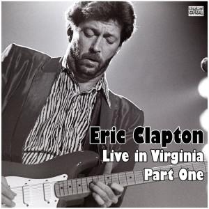Live in Virginia - Part One dari Eric Clapton
