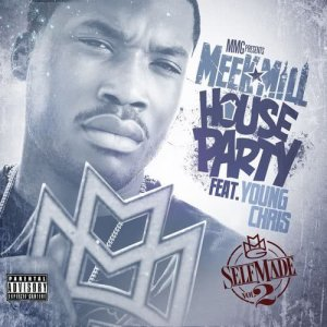 Listen to House Party (feat. Young Chris) (Explicit) song with lyrics from Meek Mill