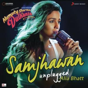 "Samjhawan (Unplugged by Alia Bhatt) [From ""Humpty Sharma Ki Dulhania""] dari Jawad Ahmed"