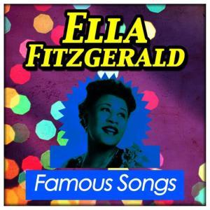 Ella Fitzgerald的專輯Famous Songs