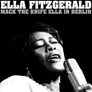 "Ella Fitzgerald的專輯""Mack The Knife"" Ella In Berlin"