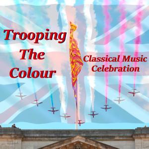 Joseph Alenin的專輯Trooping The Colour Classical Music Celebration