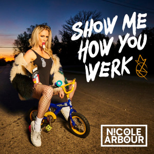 Album Show Me How You Werk (feat. DDG) from Nicole Arbour