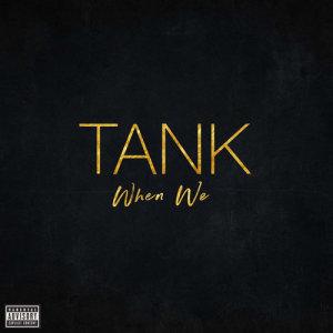 Tank(歐美)的專輯When We