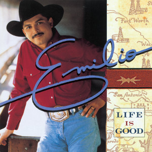Life Is Good 1995 Emilio Navaira