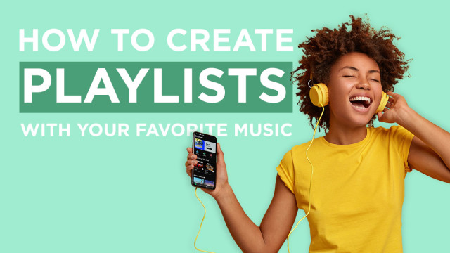How To Create Playlists With Your Favourite Music