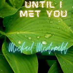 Album Until I Met You from Michael Mcdonald
