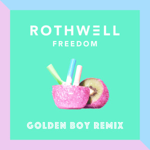 Listen to Freedom (Golden Boy Remix) song with lyrics from Rothwell