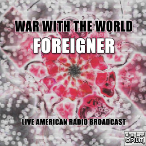 Album War with the World (Live) from Foreigner