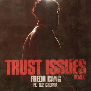 NLE Choppa的專輯Trust Issues (Remix)