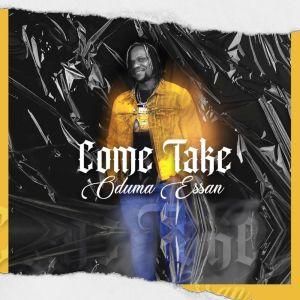 Album Come Take from Oduma Essan