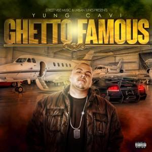 Album Ghetto Famous (Explicit) from Yung Cavi