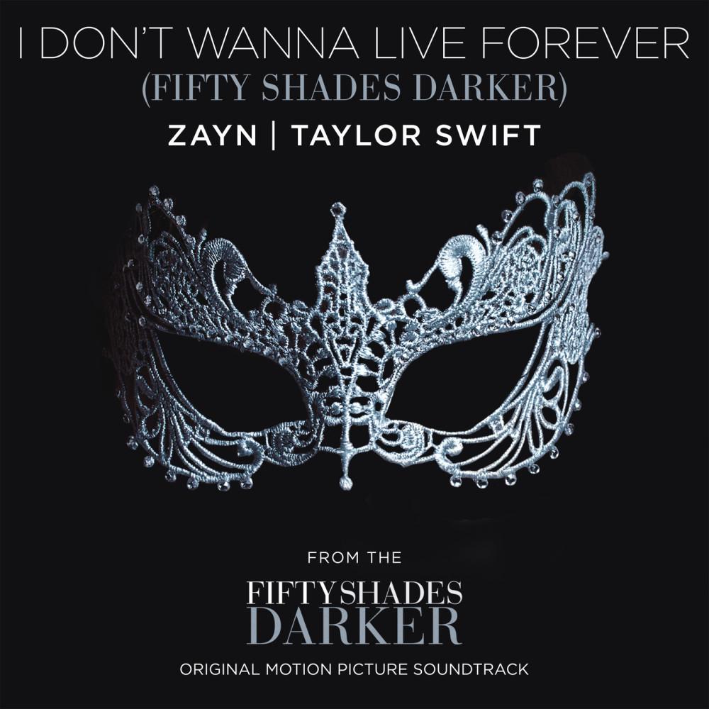 I Don't Wanna Live Forever (Fifty Shades Darker) 2016 ZAYN; Taylor Swift