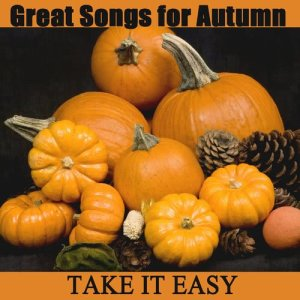 Great Songs for Autumn: Take It Easy
