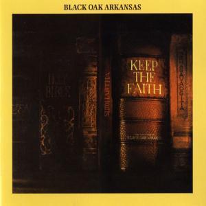 Keep The Faith 2006 Black Oak Arkansas