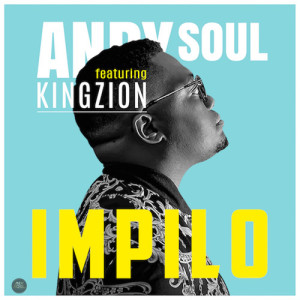 Album Impilo Single from Andy Soul
