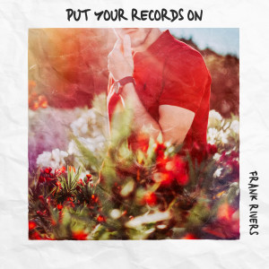 Album Put Your Records On from Frank Rivers