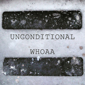 Album Unconditional from Whoaa