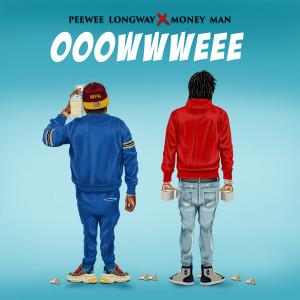 Listen to OOOWWWEEE song with lyrics from Peewee Longway