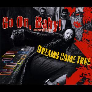 DREAMS COME TRUE的專輯Go On, Baby!