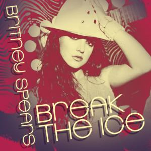 Album Break The Ice: Dance Remixes from Britney Spears