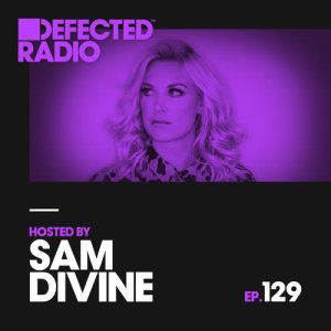 Album Defected Radio Episode 129 (hosted by Sam Divine) from Defected Radio