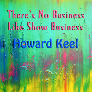 Album There's No Business Like Show Business from Howard Keel