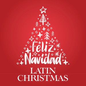 Various的專輯FELIZ NAVIDAD -  LATIN CHRISTMAS (Digitally Remastered)