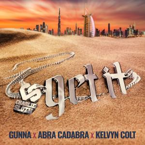 Album Get It (feat. Gunna, Abra Cadabra & Kelvyn Colt) from Abra Cadabra